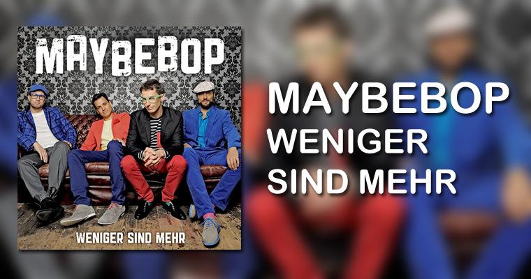 Maybebop Album - Weniger sind mehr